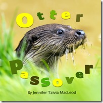 Otter Passover, by Jennifer Tzivia MacLeod